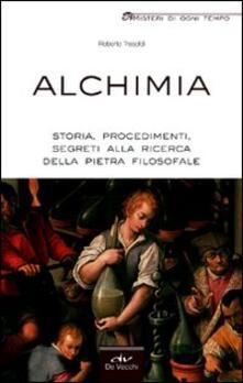 Filmarelalterita.it Alchimia. Storia, procedimenti, segreti alla ricerca della pietra filosofale Image