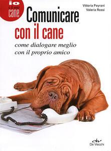Comunicare con il cane. Come dialogare meglio con il proprio amico.pdf