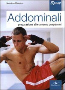 Libro Addominali. Preparazione, allenamento, programmi Massimo Messina 0