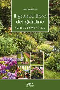 Libro Il grande libro del giardino. Guida completa Fausta Mainardi Fazio