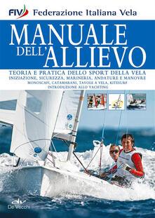 Grandtoureventi.it Manuale dell'allievo. Teoria e pratica dello sport della vela Image