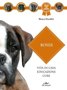 Libro Boxer. Vita in casa, educazione, cure Bianca Frosolini