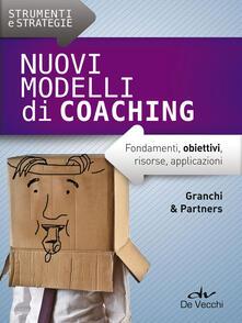 Nuovi modelli di coaching. Fondamenti, obiettivi, risorse, applicazioni.pdf