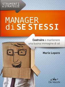 Libro Manager di se stessi. Costruire e mantenere una buona immagine di sé Mario Lepore