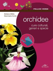 Libro Orchidee. Cure colturali, generi e specie Stefano Milillo , Gianmaria Conte