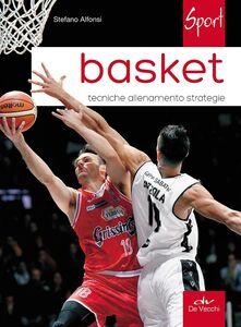 Libro Basket. Tecniche allenamento strategie Stefano Alfonsi