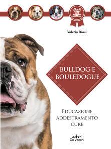 Laboratorioprovematerialilct.it Bulldog e bouledogue. Educazione, addestramento, cure Image