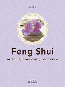Feng shui. Armonia, prosperità, benessere