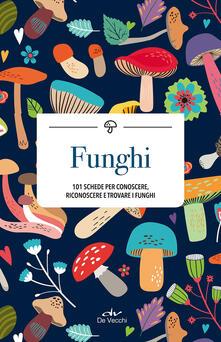 Daddyswing.es Funghi. 101 schede per conoscere, riconoscere e trovare i funghi Image