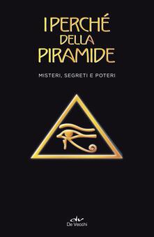 Daddyswing.es I perché della piramide. Misteri, segreti e poteri Image