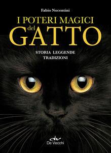 I poteri magici del gatto. Storia, leggende, tradizioni - Fabio Nocentini - copertina