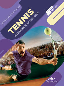 Listadelpopolo.it Tennis. Allenamento, tattica, colpi Image
