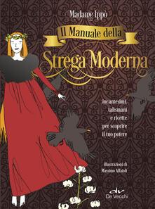 Antondemarirreguera.es Il manuale della strega moderna. Incantesimi, talismani e ricette per scoprire il tuo potere Image