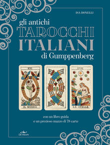Festivalshakespeare.it Antichi tarocchi italiani di Gumppenberg. Con 78 Carte Image