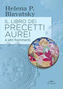 Il libro dei precetti aurei e altri frammenti - Helena P. Blavatsky - ebook