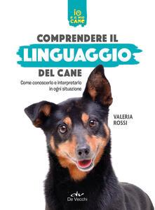 Promoartpalermo.it Comprendere il linguaggio del cane. Come conoscerlo e interpretarlo in ogni situazione Image