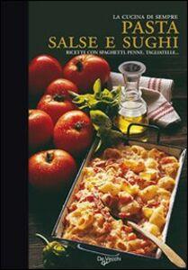 Foto Cover di Pasta, salse e sughi, Libro di  edito da De Vecchi