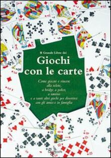 Associazionelabirinto.it Il grande libro dei giochi con le carte Image