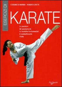 Libro Esercizi di karate. Le posizioni, gli spostamenti, le tecniche fondamentali, il combattimento, i kata Stefano Di Marino , Roberto Ghetti 0