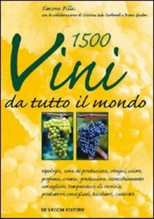 Millecinquecento vini da tutto il mondo - Simone Pilla,Cristina Sala Carbonell,Bruno Grelon - copertina