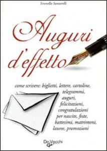 Libro Auguri d'effetto. Come scrivere: biglietti, lettere, cartoline... Serenella Santarelli