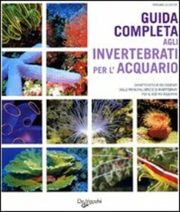 Libro Guida completa agli invertebrati per l'acquario Tristan Lougher