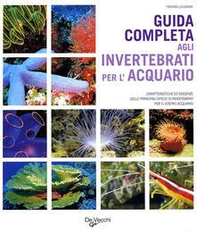 Guida completa agli invertebrati per l'acquario - Tristan Lougher - copertina