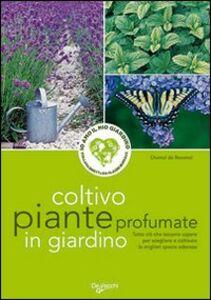 Libro Coltivo piante profumate in giardino Chantal de Rosamel