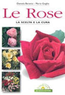 Le rose - Daniela Beretta,Maria Goglio - copertina