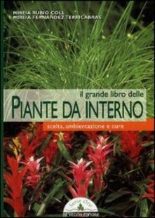Il grande libro delle piante da interno. Scelta, ambientazione e cure.pdf