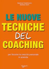 Le nuove tecniche del coaching. Per favorire la crescita personale in azienda