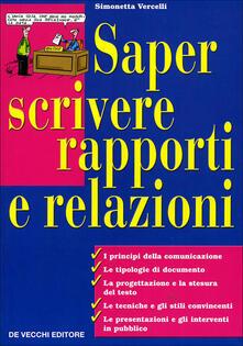 Saper scrivere rapporti e relazioni - Simonetta Vercelli - copertina