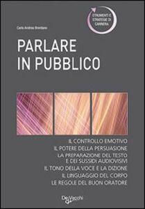 Libro Parlare in pubblico. Corso pratico Carlo A. Brentano