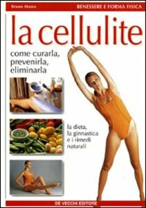 Libro Come curare la cellulite Bruno Massa