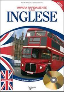 Impara rapidamente il tuo inglese. Nuovo metodo. Con un dizionario delle parole più usate. Con CD Audio - Renata Bima Lilov,Chiara Laverone - copertina