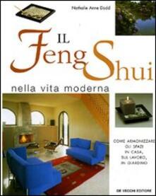 Il Feng Shui nella vita moderna. Come armonizzare gli spazi in casa, sul lavoro, in giardino - Nathalie A. Dodd - copertina