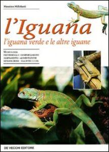 Libro L' iguana. L'iguana verde e le altre iguane Massimo Millefanti