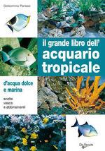 Il grande libro dell'acquario tropicale