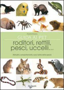 Libro Il grande libro degli animali da compagnia Florence Desachy