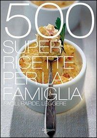 Cinquecento super ricette per la famiglia