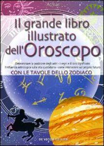 Foto Cover di Il grande libro illustrato dell'oroscopo, Libro di Atman, edito da De Vecchi