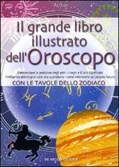 Il grande libro illustrato dell'oroscopo