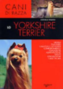 Lo yorkshire terrier. Ediz. illustrata - Antonella Tomaselli - copertina