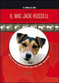 Il mio jack russell. Con DVD