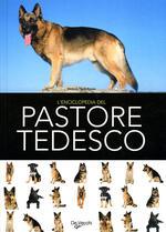 L' enciclopedia del pastore tedesco. Ediz. illustrata