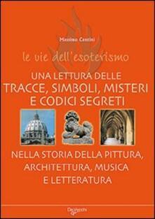 Rallydeicolliscaligeri.it Le vie dell'esoterismo. Tracce, simboli, misteri e codici segreti Image