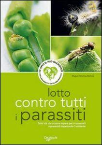 Foto Cover di Lotto contro tutti i parassiti, Libro di Magali Martija-Ochoa, edito da De Vecchi