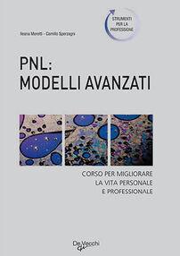 PNL: modelli avanzati. Corso per migliorare la vita personale e professionale