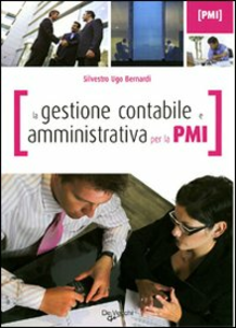 Libro La gestione contabile e amministrativa per la PMI Silvestro Ugo Bernardi