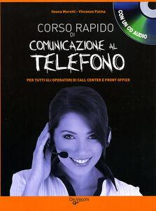 Libro Corso rapido di comunicazione al telefono. Con CD Audio Ileana Moretti , Vincenzo Palma